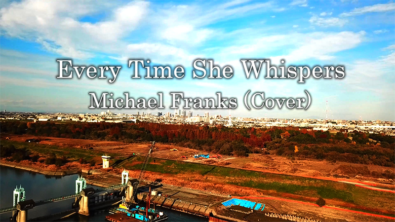 Every Time She Whispers (Michael Franks Cover)