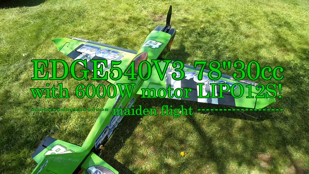 """EDGE540V3 78""""30cc with 6000W motor LIPO12S!"""